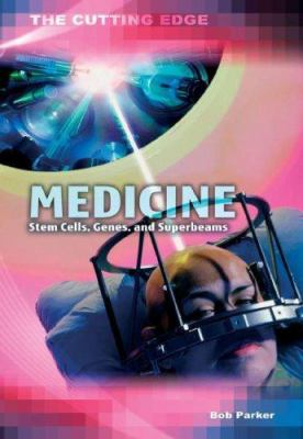 Medicine: Stem Cells, Genes, and Super-Beams 9781403474285