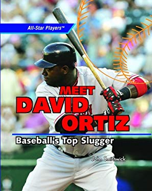 Meet David Ortiz: Baseball's Top Slugger 9781404236370