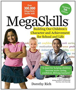 Megaskills: Building Our Children's Character and Achievement for School and Life 9781402212154