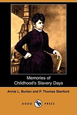 Memories of Childhood's Slavery Days (Dodo Press) 9781409900078