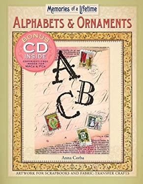 Memories of a Lifetime: Alphabets & Ornaments: Artwork for Scrapbooks & Fabric-Transfer Crafts 9781402719950