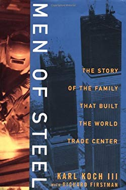 Men of Steel: The Story of the Family That Built the World Trade Center 9781400046010