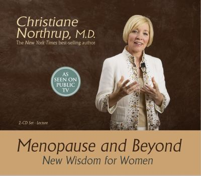 Menopause and Beyond: New Wisdom for Women 9781401918422