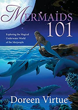 Mermaids 101: Exploring the Magical Underwater World of the Merpeople 9781401938840