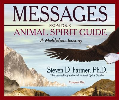 Messages from Your Animal Spirit Guide: A Meditation Journey 9781401917685