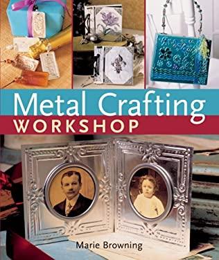 Metal Crafting Workshop 9781402724503