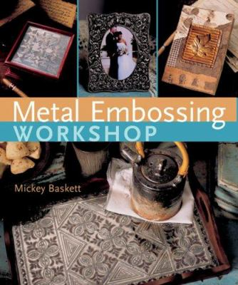 Metal Embossing Workshop 9781402753855