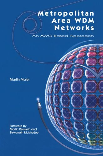 Metropolitan Area Wdm Networks: An Awg-Based Approach 9781402075742