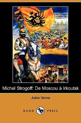 Michel Strogoff: de Moscou a Irkoutsk (Dodo Press) 9781409925217
