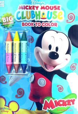Mickey Mouse Clubhouse Book to Color: Mickey [With 3 Big Crayons 2 Colors Each] 9781403732064