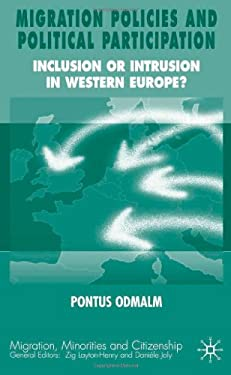 Migration Policies and Political Participation: Inclusion or Intrusion in Western Europe? 9781403992680