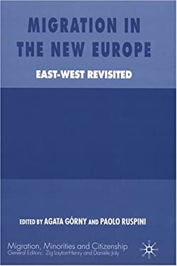 Migration in the New Europe: East-West Revisited 9781403935502
