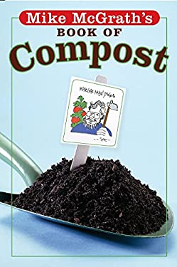 Mike McGrath's Book of Compost 9781402733987