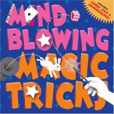 Mind-Blowing Magic Tricks [With Dice and Cards and Handkerchief] 9781402733611