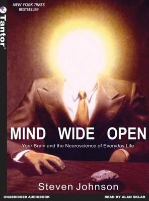 Mind Wide Open: Your Brain and the Neuroscience of Everyday Life 9781400151165
