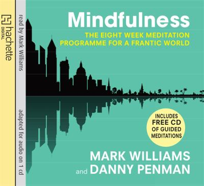 Mindfulness: A Practical Guide to Finding Peace in a Frantic World 9781405509077