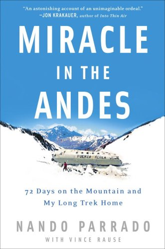 Miracle in the Andes: 72 Days on the Mountain and My Long Trek Home 9781400097678