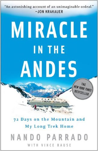 Miracle in the Andes: 72 Days on the Mountain and My Long Trek Home 9781400097692