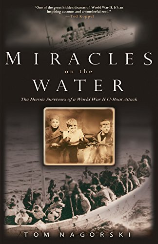 Miracles on the Water: The Heroic Survivors of a World War II U-Boat Attack 9781401308711