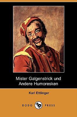 Mister Galgenstrick Und Andere Humoresken (Dodo Press)