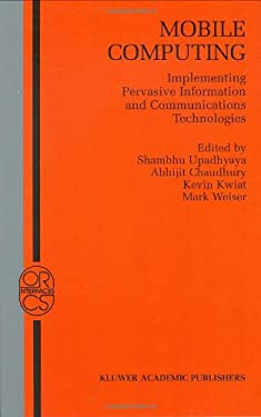 Mobile Computing: Implementing Pervasive Information and Communications Technologies 9781402071379