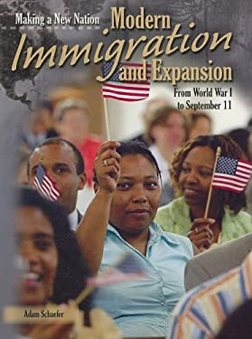 Modern Immigration and Expansion: From World War I to September 11 9781403478382