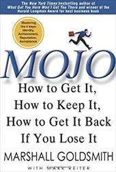 Mojo: How to Get It, How to Keep It, How to Get It Back If You Lose It 6041837