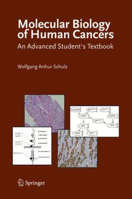 Molecular Biology of Human Cancers: An Advanced Student's Textbook 9781402031854
