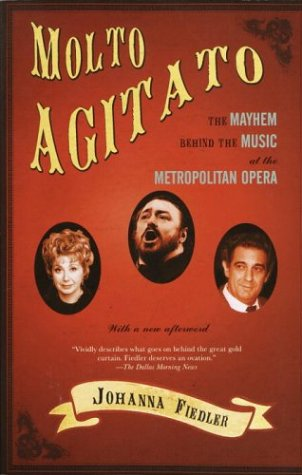 Molto Agitato: The Mayhem Behind the Music at the Metropolitan Opera 9781400032310