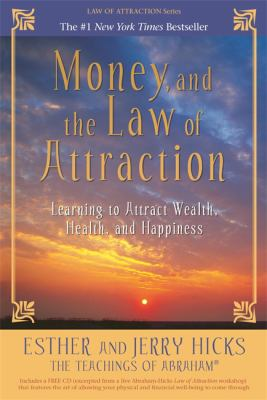 Money, and the Law of Attraction: Learning to Attract Wealth, Health, and Happiness [With CD] 9781401918811