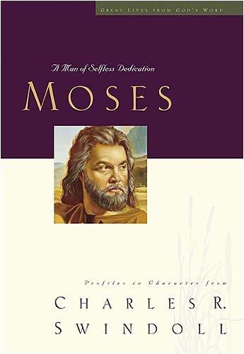 Moses: A Man of Selfless Dedication 9781400202492