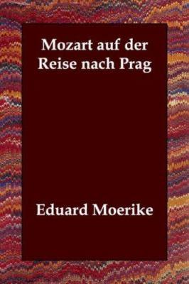 Mozart Auf Der Reise Nach Prag 9781406808254