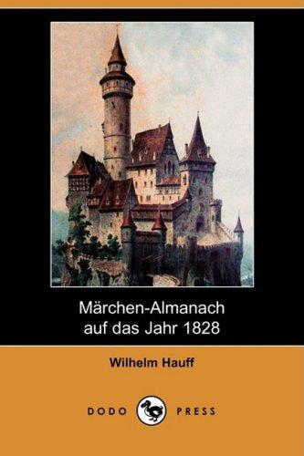 Mrchen-Almanach Auf Das Jahr 1828 (Dodo Press) 9781409927839