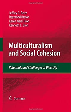 Multiculturalism and Social Cohesion: Potentials and Challenges of Diversity 9781402099571