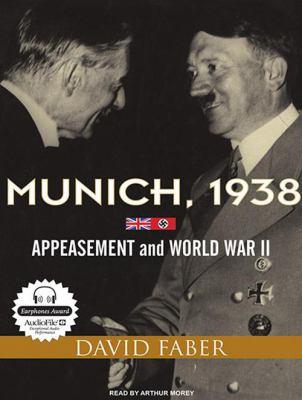 Munich, 1938: Appeasement and World War II 9781400114177