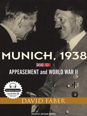 Munich, 1938: Appeasement and World War II 9781400164172