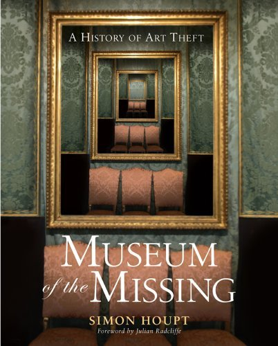 Museum of the Missing: A History of Art Theft 9781402728297