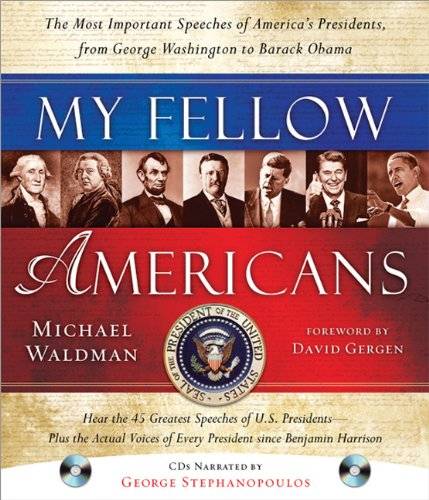 My Fellow Americans: The Most Important Speeches of America's Presidents, from George Washington to Barack Obama [With 2 CDs] 9781402243677
