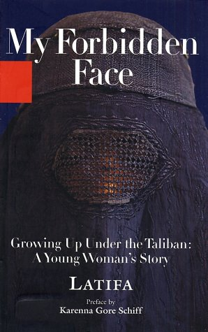 My Forbidden Face: Growing Up Under the Taliban: A Young Woman's Story 9781401359256