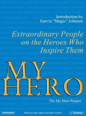 My Hero: Extraordinary People on the Heroes Who Inspire Them 9781400151981