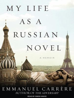 My Life as a Russian Novel 9781400118489