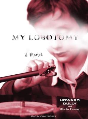 My Lobotomy: A Memoir 9781400105366