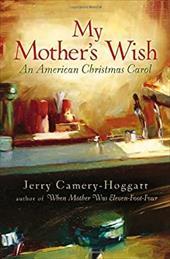 My Mother's Wish: An American Christmas Carol 6024353