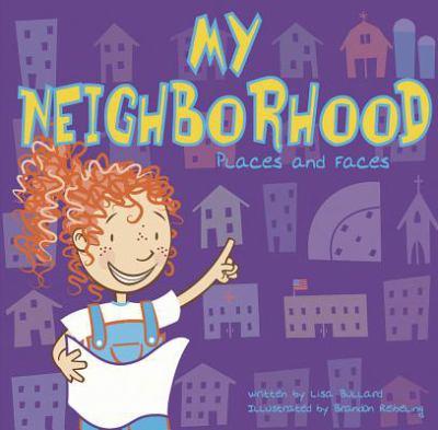 My Neighborhood by Lisa Bullard, Brandon Reibeling ...