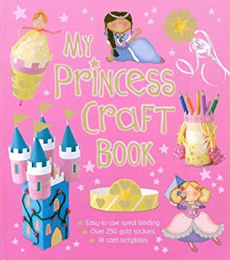 My Princess Craft Book 9781405460941
