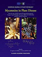 """Mycotoxins in Plant Disease: Under the Aegis of Cost Action 835 """"Agriculturally Important Toxigenic Fungi 1998-2003,"""" Eu"""