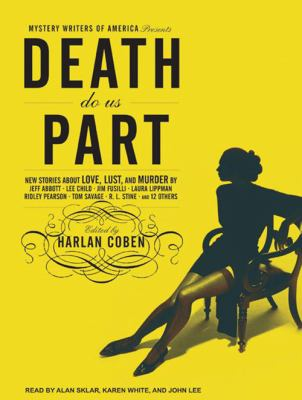 Mystery Writers of America Presents Death Do Us Part: New Stories about Love, Lust, and Murder 9781400157204