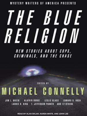 Mystery Writers of America Presents the Blue Religion: New Stories about Cops, Criminals, and the Chase 9781400157198
