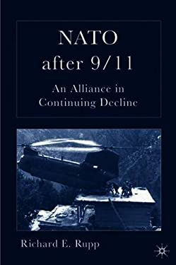 NATO After 9/11: An Alliance in Continuing Decline 9781403971883