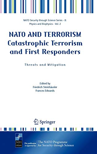 NATO and Terrorism Catastrophic Terrorism and First Responders: Threats and Mitigation 9781402035838